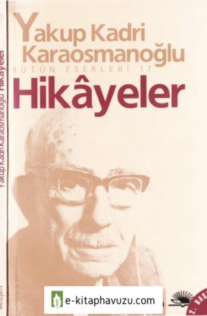Yakup Kadri Karaosmanoğlu - Hikayeler - İletişim Yayınları