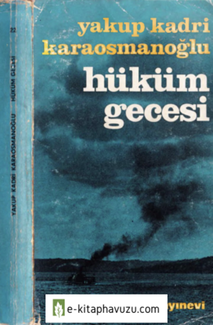 Yakup Kadri Karaosmanoğlu - Hüküm Gecesi - Bilgi Yayınevi