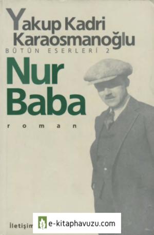 Yakup Kadri Karaosmanoğlu - Nur Baba