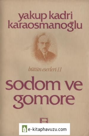 Yakup Kadri Karaosmanoğlu - Sodom Ve Gomore