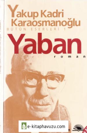 Yakup Kadri Karaosmanoğlu - Yaban - İletişim Yayınları