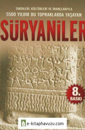 Yakup Tahincioğlu - Tarihleri Kültürleri Ve İnançlarıyla Süryaniler