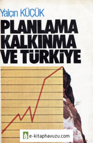 Yalçın Küçük - Planlama Kalkınma Ve Türkiye kiabı indir