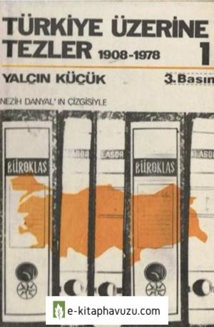 Yalçın Küçük - Türkiye Üzerine Tezler Cilt 1