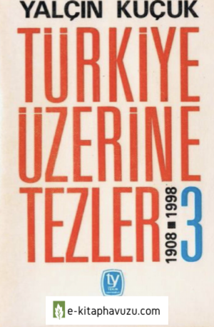 Yalçın Küçük - Türkiye Üzerine Tezler Cilt 3