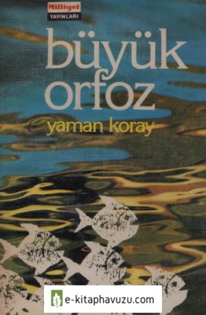 Yaman Koray - Büyük Orfoz