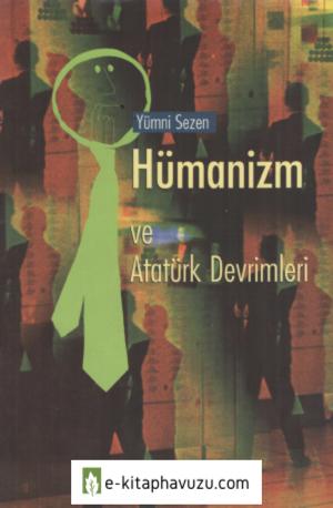 Yümni Sezen - Hümanizm Ve Atatürk Devrimleri - Ayışığı Kitaplığı
