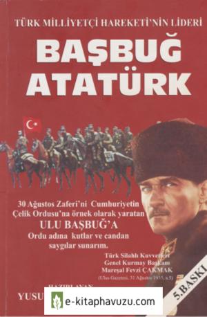 Yusuf Koç - Ali Koç - Belgelerle Türk Milliyetçi Hareketi'nin Lideri Başbuğ