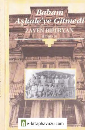 Zaven Biberyan - Babam Aşkaleye Gitmedi - Aras Yayınları