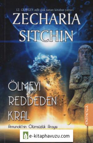 Zecharia Sitchin - Ölmeyi Reddeden Kral