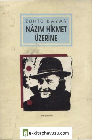 Zühtü Bayar - Nazım Hikmet Üstüne - Armoni Yayınları