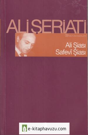Ali Şeriati - Ali Şiası & Safevi Şiası