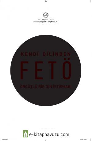 Diyanet İşleri Başkanlığı - Kendi Dilinden Fetö (Örgütlü Bir Din İstismarı)