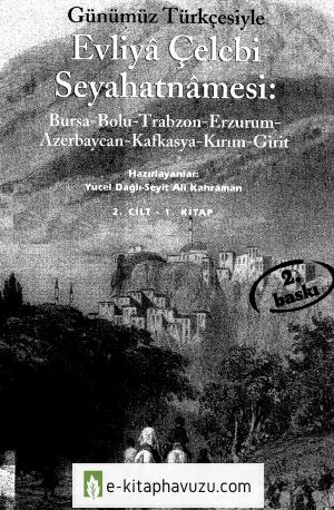 Evliya Çelebi - Günümüz Türkçesi İle Seyahatname Cilt 2.1