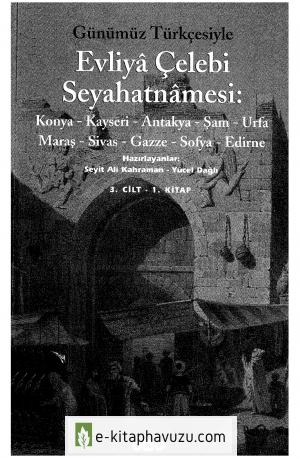 Evliya Çelebi - Günümüz Türkçesi İle Seyahatname Cilt 3.1