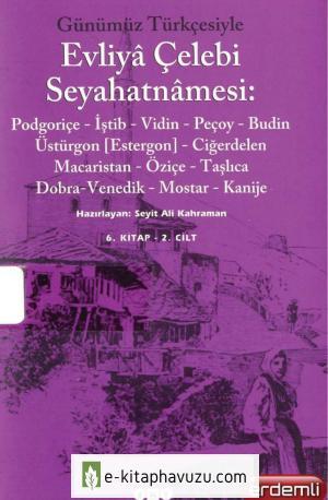 Evliya Çelebi - Günümüz Türkçesi İle Seyahatname Cilt 6.2