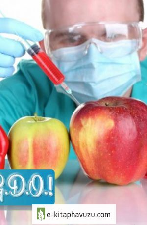 Genetiği Değiştirilmiş Organizmalar (Gdo) Nedir Faydaları Ve Zararları Nelerdir