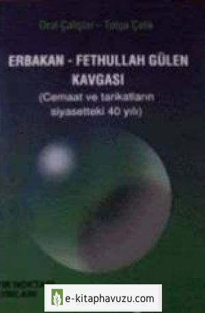 Oral Çalışlar & Tolga Çelik - Erbakan - Fethullah Gülen Kavgası