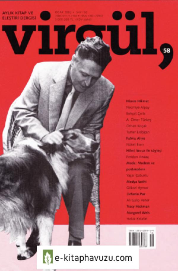 Virgül Aylık Kitap Ve Eleştiri Dergisi - Sayı 58 - Ocak 2003 - Nazım Hikmet Sayısı