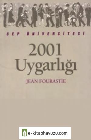 2001 Uygarlığı - Jean Fourastie - İletişim