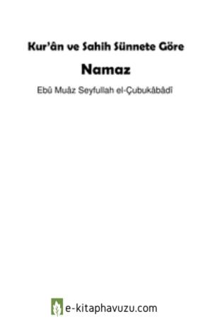 Abdest Ve Namaz-Ebû Muâz Seyfullah El-Çubukâbâdî = Ebu Abdulmumin Tekin Mıhçı =