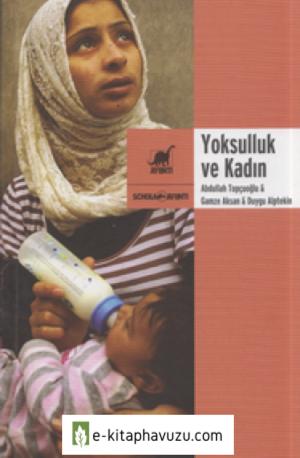 Abdullah Topçuoğlu-Gamze Aksan-Duygu Alptekin - Yoksulluk Ve Kadın - Ayrıntı