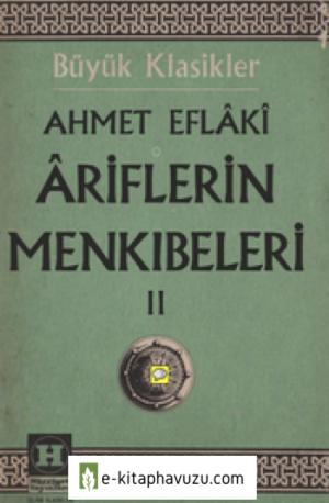 Ahmet Eflaki - Ariflerin Menkıbeleri 2