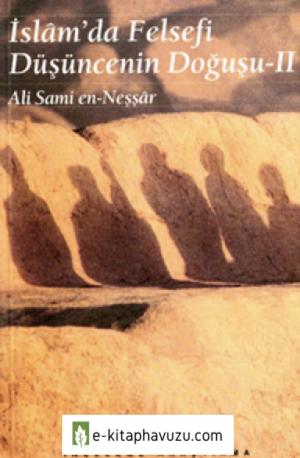 Ali Sami En-Neşşar - İslam'da Felsefi Düşüncenin Doğuşu