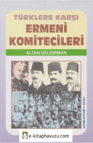 Altan Deliorman - Türklere Karşı Ermeni Komiteciler