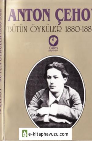Anton Pavloviç Çehov - Bütün Öyküler Cilt 01 1880-1884 - Cem Yayınevi