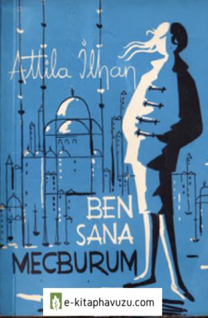 Attila İlhan - Şiirleri - Ben Sana Mecburum - Ataç 1960