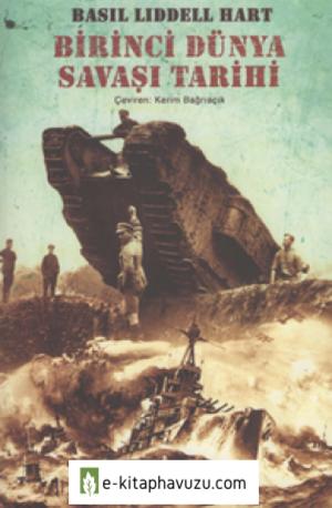 Basil Liddell Hart - I.dünya Savaşı Tarihi Tek Cilt kiabı indir
