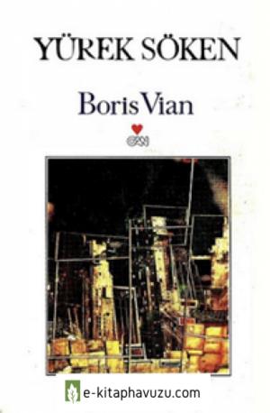 Boris Vian - Yürek Söken - Can Yayınları