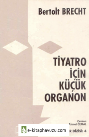 Brecht - Tiyatro Icin Kucuk Organon