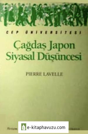 Çağdaş Japon Siyasal Düşüncesi - Pierre Lavelle - İletişim