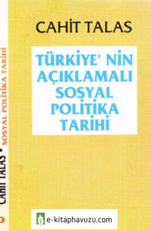 Cahit Talas - Türkiye'nin Açıklamalı Sosyal Politika Tarihi - Bilgi Yay-1992-Cs