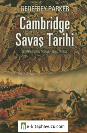 Cambridge Savaş Tarihi - Geoffrey Parker - İş Bankası Yayınları kiabı indir