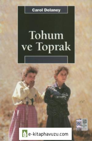 Carol Delaney - Tohum Ve Toprak (Türk Köy Toplumunda Cinsiyet Ve Kozmoloji) - İletişim Yayınları