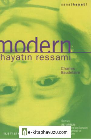 Charles Baudelaire - Modern Hayatın Ressamı