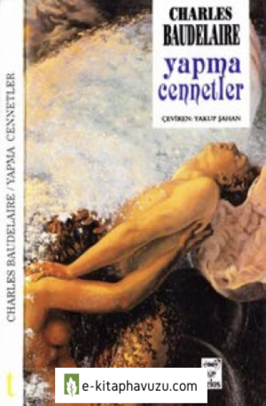 Charles Baudelaire - Yapma Cennetler - Telos 1994