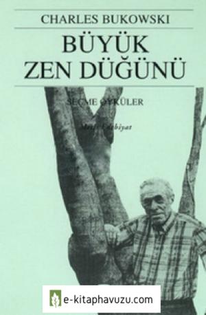 Charles Bukowski - Büyük Zen Düğünü - Metis Yayınları kiabı indir