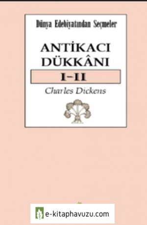 Charles Dickens Antikaci Dukkani 1-2