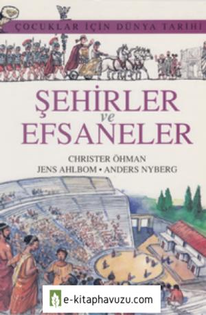 Christer Ohman - Çocuklar İçin Dünya Tarihi - Cilt Iı - Şehirler Ve Efsaneler - Kırmızı Kalem Yayınları