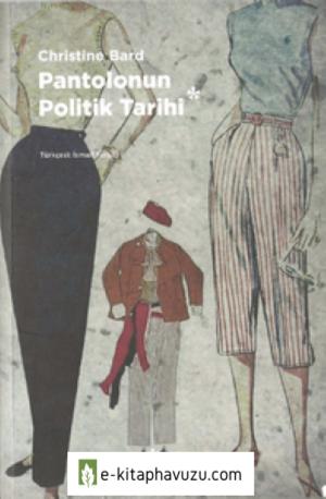 Chrıstıne Bard - Pantolonun Politik Tarihi