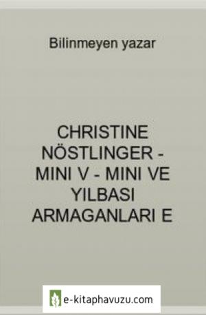 Christine Nöstlinger - Mini V - Mini Ve Yılbası Armaganları E