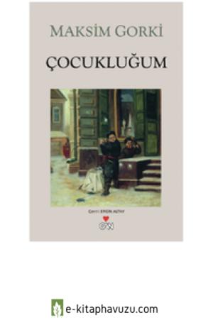 Cocuklugum - Maksim Gorki