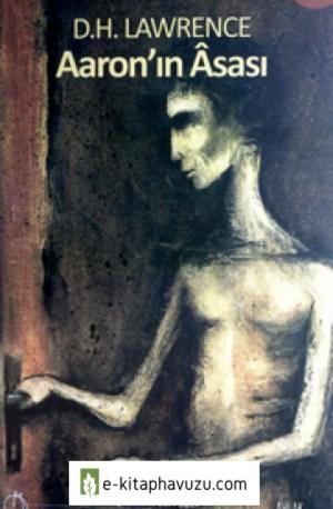 D. H. Lawrence - Aaron'ın Asası - Aylak Adam Yayınları