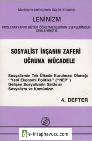 D- Leninizm Sosyalist İnşanın Zaferi Uğruna Mücadele 4. Defter - İnter