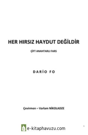 Dario Fo - Her Hırsız Haydut Değildir kiabı indir