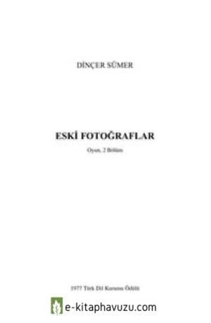 Dinçer Sümer - Eski Fotoğraflar kiabı indir